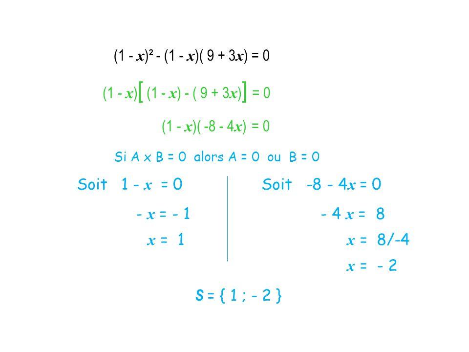 (1 - x)² - (1 - x)( 9 + 3x) = 0 (1 - x)[ (1 - x) - ( 9 + 3x)] = 0